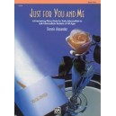 Alexander, Dennis - Just For You & Me, Book 2