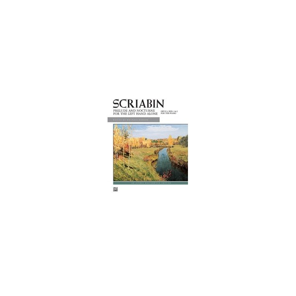 Scriabin, Alexander - Prelude And Nocturne For The Left Hand, Op. 9