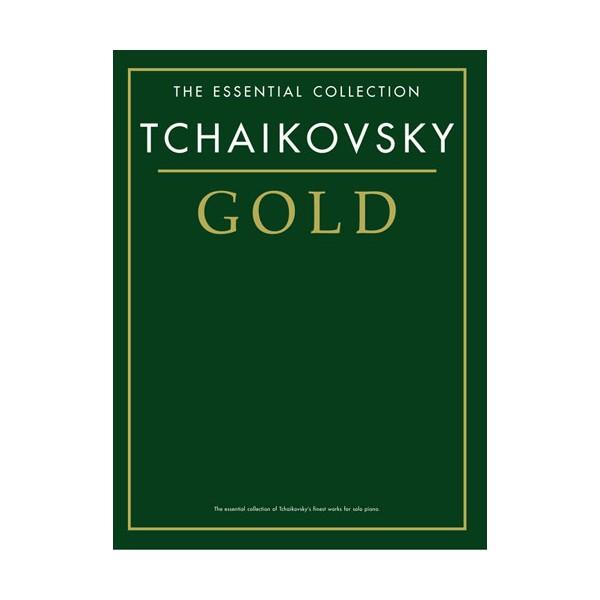 The Essential Collection: Tchaikovsky Gold - Tchaikovsky, Pyotr Ilyich (Composer)