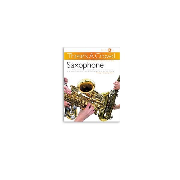 Threes A Crowd: Junior Book B Saxophone - Power, James (Author)