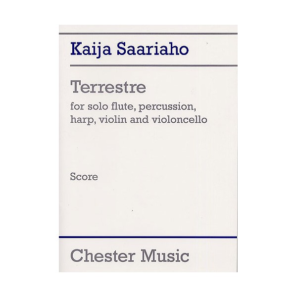 Kaija Saariaho: Terrestre (Score) - Saariaho, Kaija (Artist)