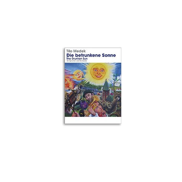 Tilo Medek: Die Betrunkene Sonne (The Drunken Sun) Full Score - Medek, Tilo (Composer)