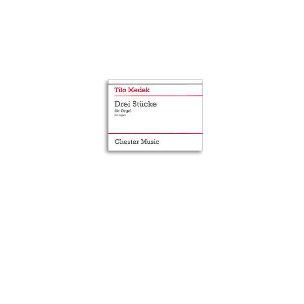 Tilo Medek: Three Pieces For Organ - Medek, Tilo (Composer)