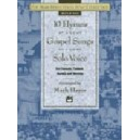 Hayes, Mark (arranger) - The Mark Hayes Vocal Solo Collection -- 10 Hymns & Gospel Songs For Solo Voice - Medium High Voice
