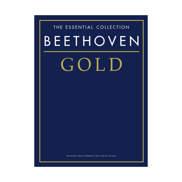 The Essential Collection: Beethoven Gold - Beethoven, Ludwig Van (Composer)