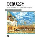 Debussy, Claude - Debussy -- An Introduction To His Piano Music