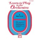 Learn To Play In The Orchestra - Violin I
