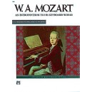 Mozart, Wolfgang Amadeus - Mozart -- An Introduction To His Keyboard Works