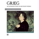 Grieg, Edvard - An Introduction To His Piano Works