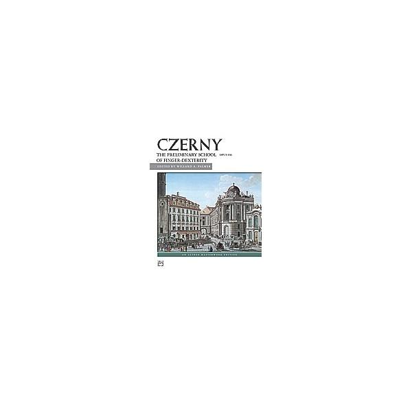 Czerny, Carl - Preliminary School Of Dexterity, Op. 636