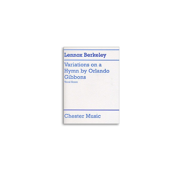 Lennox Berkeley: Variations On A Hymn By Orlando Gibbons (Vocal Score) - Berkeley, Lennox (Artist)