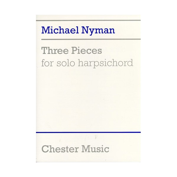 Michael Nyman: Three Pieces For Solo Harpsichord - Nyman, Michael (Composer)