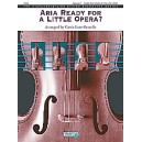 Gruselle, Carrie Lane (arrange - Aria Ready For A Little Opera?