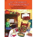 Kowalchyk  - Lets Celebrate Thanksgiving! - 2 Favorite Thanksgiving Songs with Corresponding Musical Activity Pages for Elementa