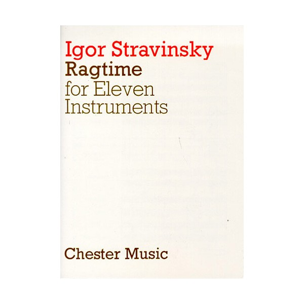 Igor Stravinsky: Ragtime For Eleven Instruments - Stravinsky, Igor (Artist)