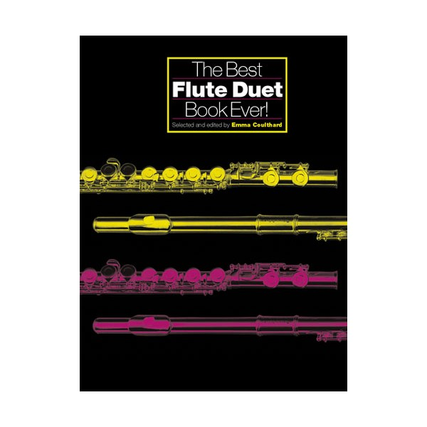 The Best Flute Duet Book Ever - Coulthard, Emma (Editor)