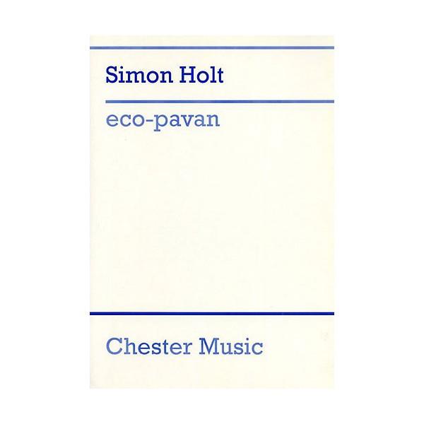Simon Holt: Eco-Pavan (Study Score) - Holt, Simon (Artist)