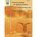 Ham, Marilynn - Timeless Hymns With Ageless Classics - 10 Arrangements Combining Sacred and Classical Music