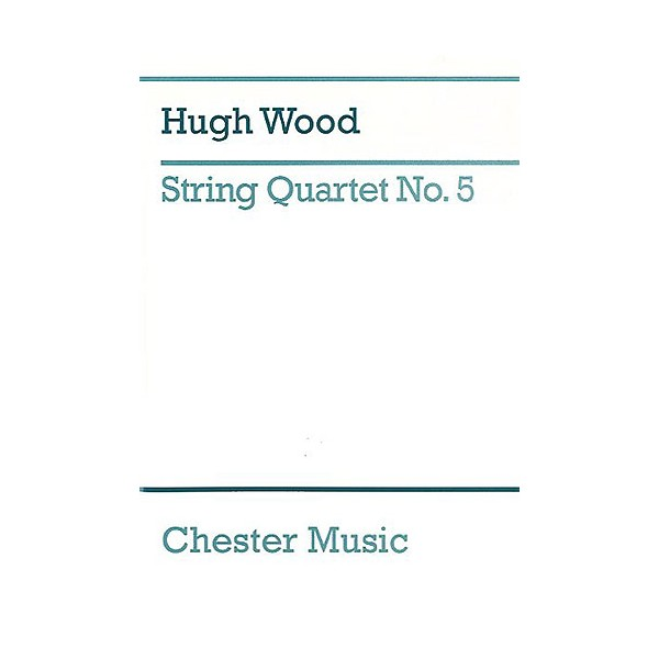 Hugh Wood: String Quartet No.5 Op.45 (Study Score) - Wood, Hugh (Composer)