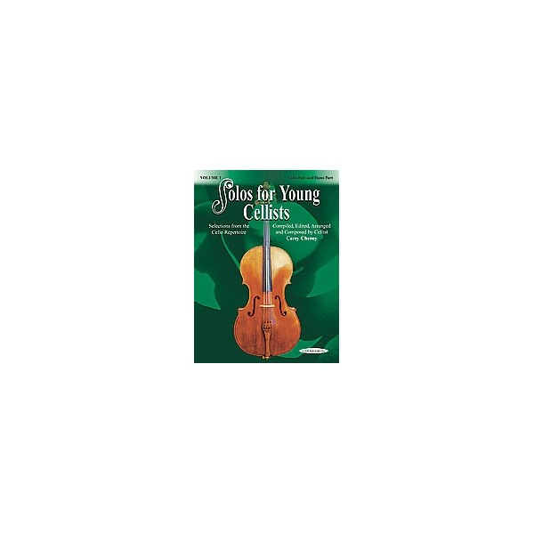 Cheney, Carey - Solos For Young Cellists Cello Part And Piano Acc. - Selections from the Cello Repertoire