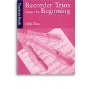 Recorder Trios From The Beginning: Teachers Book - Pitts, John (Author)