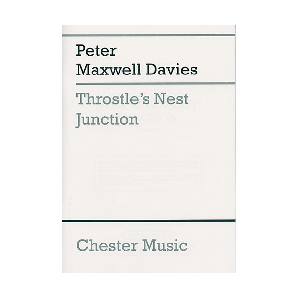 Peter Maxwell Davies: Throstles Nest Junction (Study Score) - Maxwell Davies, Peter (Artist)