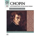 Chopin, Frederick - Chopin -- An Introduction To His Piano Works