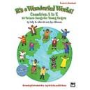 Albrecht  - Its A Wonderful World (countries A-z) - 25 Unison Songs for Young Singers (Teachers Handbook)