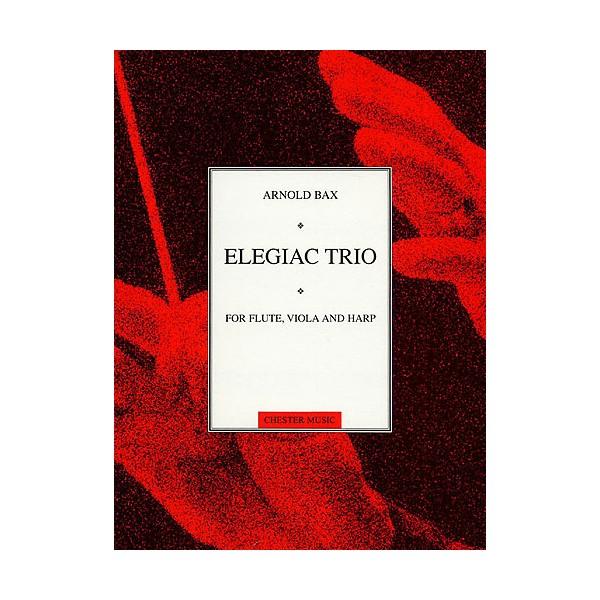 Arnold Bax: Elegiac Trio (Score And Parts) - Bax, Arnold (Artist)