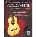 The 21st Century Pro Method - Classical & Fingerstyle Guitar -- Traditional and Beyond