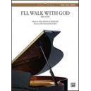 Webster, P.F,  - Ill Walk With God