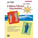 In All Kinds Of Weather, Kids Make Music! - Sunny, Stormy, and Always Fun Music Activities for You and Your Child (Teachers Book