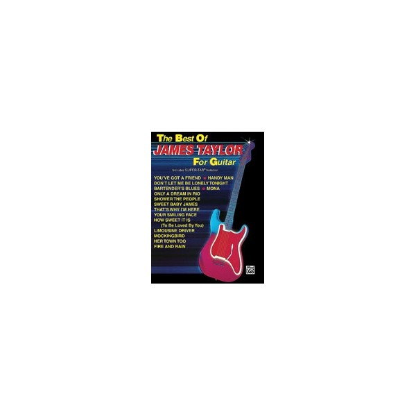 Taylor, James - The Best Of James Taylor For Guitar - Includes Super TAB Notation