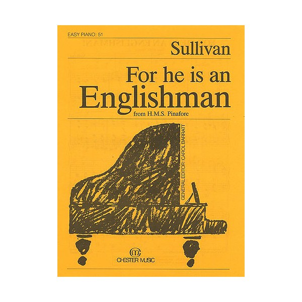 For He Is An Englishman (Easy Piano No.51) - Sullivan, Arthur Seymour (Artist)