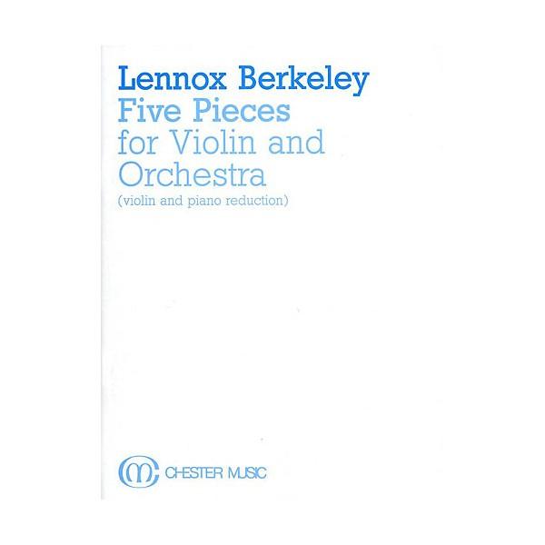 Lennox Berkeley: Five Pieces for Violin and Orchestra Op.56 (Violin/Piano) - Berkeley, Lennox (Artist)
