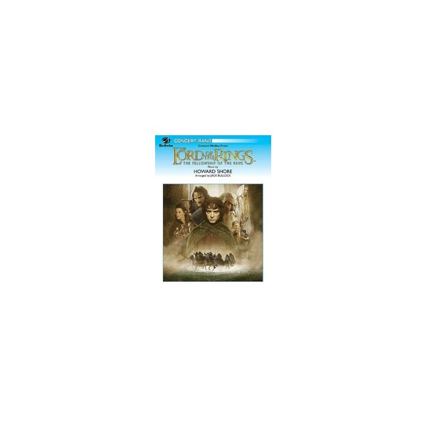 Shore, H, arr. Bullock, J - The Lord Of The Rings: The Fellowship Of The Ring, Concert Medley From