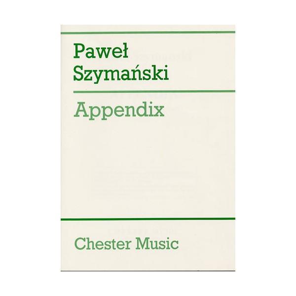 Pawel Szymanski: Appendix (Study Score) - Szymanski, Pawel (Artist)