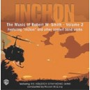 "Smith, Robert W. - Inchon: The Music Of Robert W. Smith, Volume 2 - featuring ""Inchon\"" and other concert band works"
