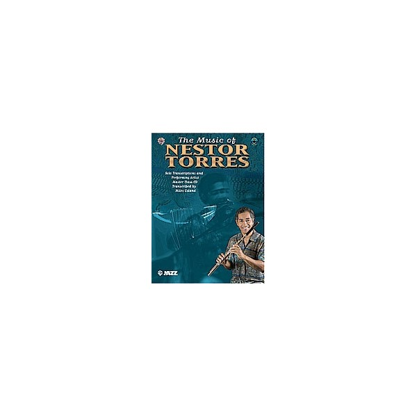 The Music Of Nestor Torres (solo Transcriptions And Performing Artist Master Class) - Flute
