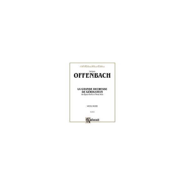 Offenbach, Jacques - La Grande Duchesse De Gérolstein - An Opera Buffa in Three Acts (Vocal Score) (French Language Edition)