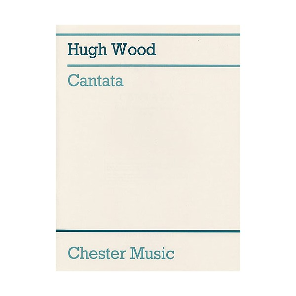 Hugh Wood: Cantata Op.30 (Score) - Wood, Hugh (Artist)