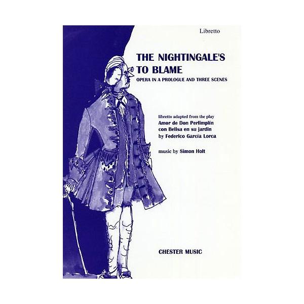 Holt The Nightingales To Blame Libretto - Holt, Simon (Artist)