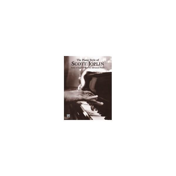 Joplin, Scott - The Piano Style Of Scott Joplin - Some of Joplins Best for Advanced Piano