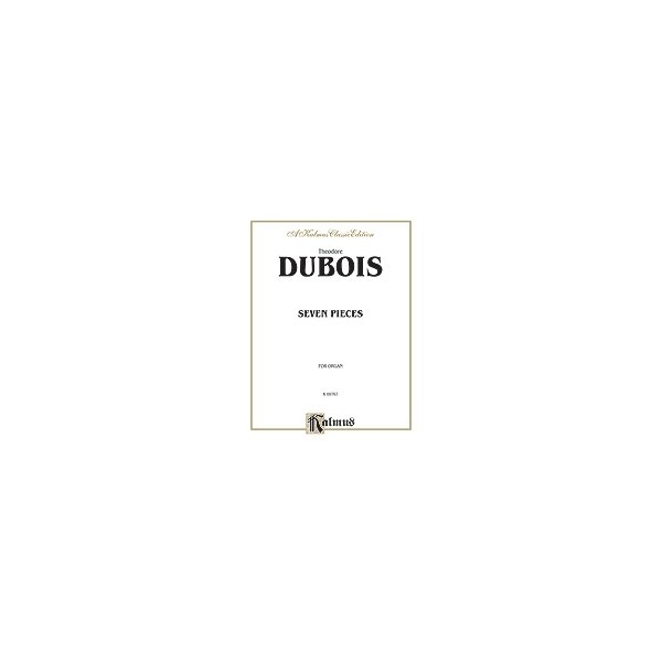 Dubois, Theodore - Seven Pieces For The Organ
