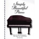 Various - Simply Beautiful Piano - Easy to Play Arrangements That Make You Sound Great