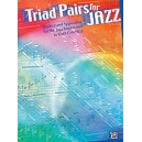 Triad Pairs For Jazz - Practice and Application for the Jazz Improvisor