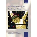 Ash Wednesday to Easter for Choirs - Dakers, Lionel Scott, John