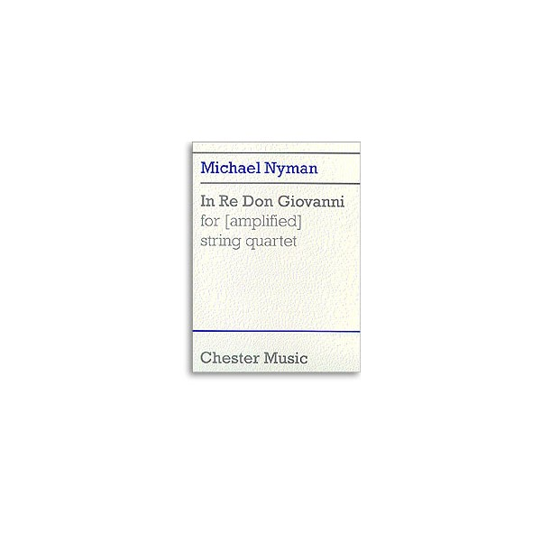 Nyman, Michael - In Re Don Giovanni For (Amplified) String Quartet (Score)