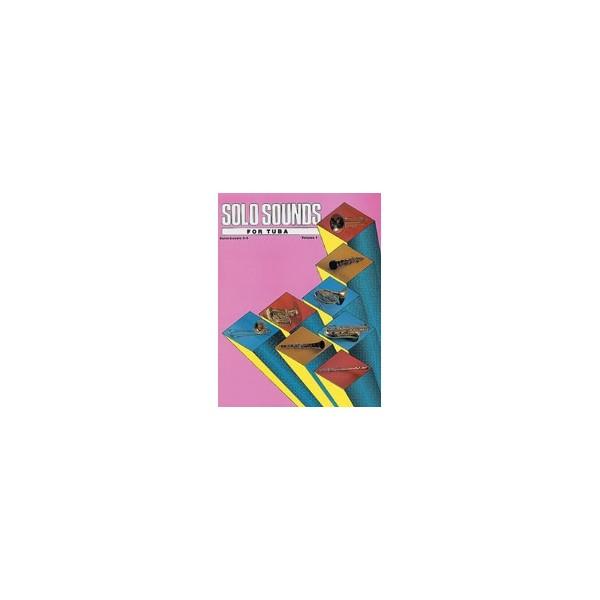 Solo Sounds For Tuba - Levels 3-5 Solo Book