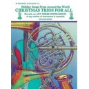 Christmas Trios For All (holiday Songs From Around The World) - B-Flat Trumpet, Baritone T.C.